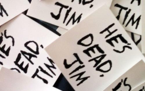 He's Dead, Jim